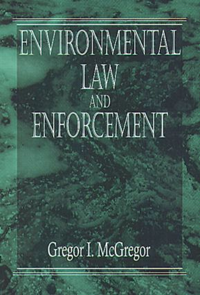 Environmental Law and Enforcement: 1st Edition (Hardback) book cover