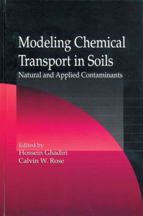 Modeling Chemical Transport in Soils: Natural and Applied Contaminants, 1st Edition (Hardback) book cover