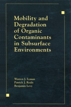 Mobility and Degradation of Organic Contaminants in Subsurface Environments: 1st Edition (Hardback) book cover
