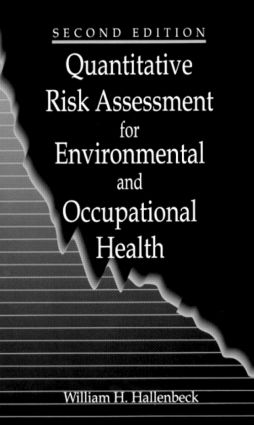 Quantitative Risk Assessment for Environmental and Occupational Health: 2nd Edition (Hardback) book cover