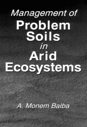 Management of Problem Soils in Arid Ecosystems: 1st Edition (Hardback) book cover