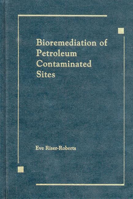 Bioremediation of Petroleum Contaminated Sites: 1st Edition (Hardback) book cover