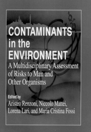 Contaminants in the Environment: A Multidisciplinary Assessment of Risks to Man and Other Organisms, 1st Edition (Hardback) book cover