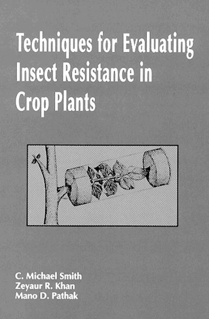Techniques for Evaluating Insect Resistance in Crop Plants: 1st Edition (Hardback) book cover