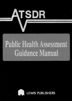 ATSDR Public Health Assessment Guidance Manual: 1st Edition (Hardback) book cover