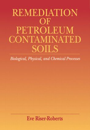 Remediation of Petroleum Contaminated Soils: Biological, Physical, and Chemical Processes, 1st Edition (Hardback) book cover