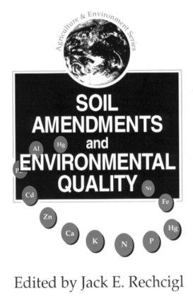 Soil Amendments and Environmental Quality: 1st Edition (Hardback) book cover