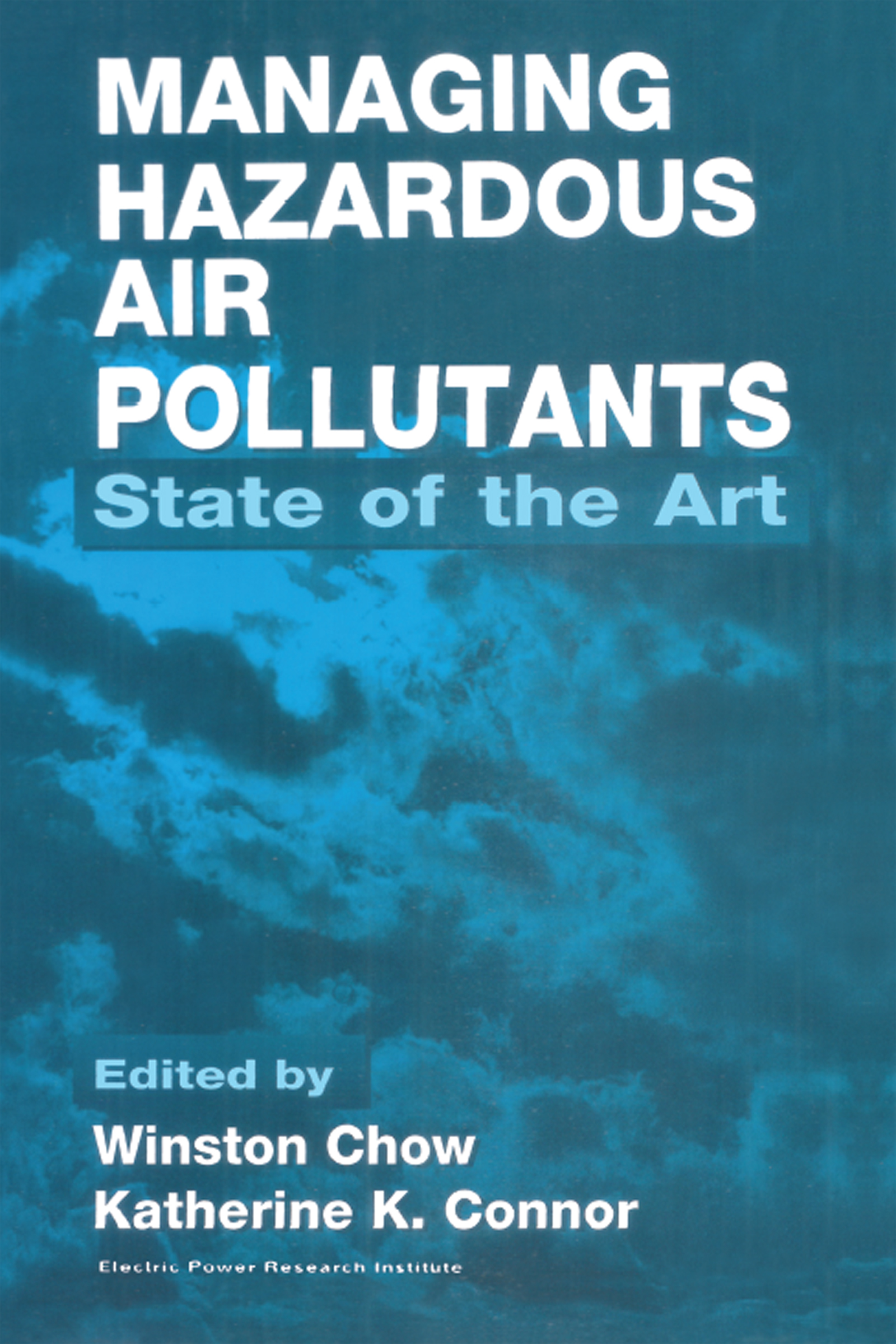 Managing Hazardous Air Pollutants: State of the Art, 1st Edition (Hardback) book cover