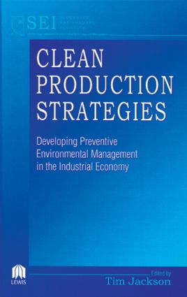 Clean Production Strategies Developing Preventive Environmental Management in the Industrial Economy: 1st Edition (Hardback) book cover