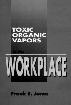 Toxic Organic Vapors in the Workplace: 1st Edition (Hardback) book cover