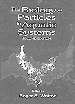 The Biology of Particles in Aquatic Systems, Second Edition: 2nd Edition (Hardback) book cover