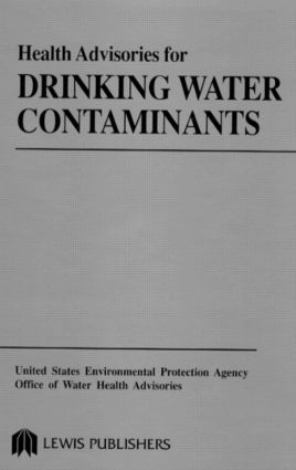 Health Advisories for Drinking Water Contaminants: 1st Edition (Hardback) book cover