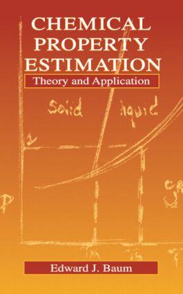 Chemical Property Estimation: Theory and Application, 1st Edition (Hardback) book cover