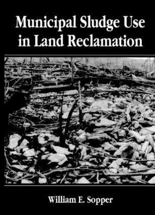 Municipal Sludge Use in Land Reclamation: 1st Edition (Hardback) book cover