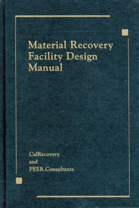 Material Recovery Facility Design Manual: 1st Edition (Hardback) book cover
