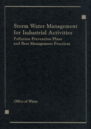 Storm Water Management for Industrial Activities Developing Pollution Prevention Plans and Best Management Practices: 1st Edition (Hardback) book cover