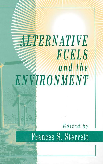 Alternative Fuels and the Environment: 1st Edition (Hardback) book cover