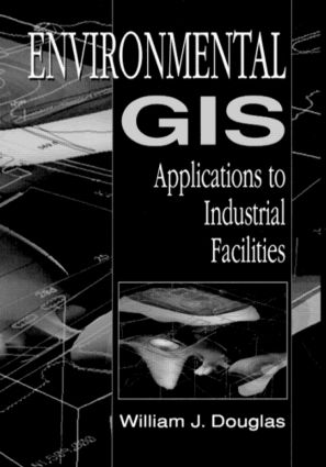 Environmental GIS Applications to Industrial Facilities book cover