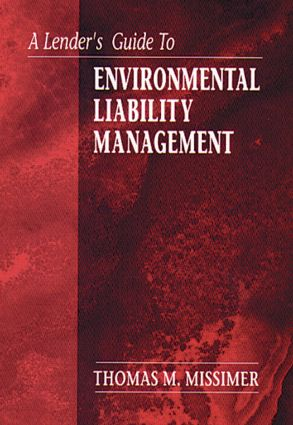 A Lender's Guide to Environmental Liability Management: 1st Edition (Hardback) book cover
