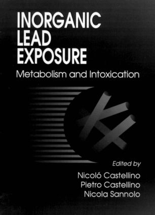 Inorganic Lead Exposure and Intoxications: 1st Edition (Hardback) book cover