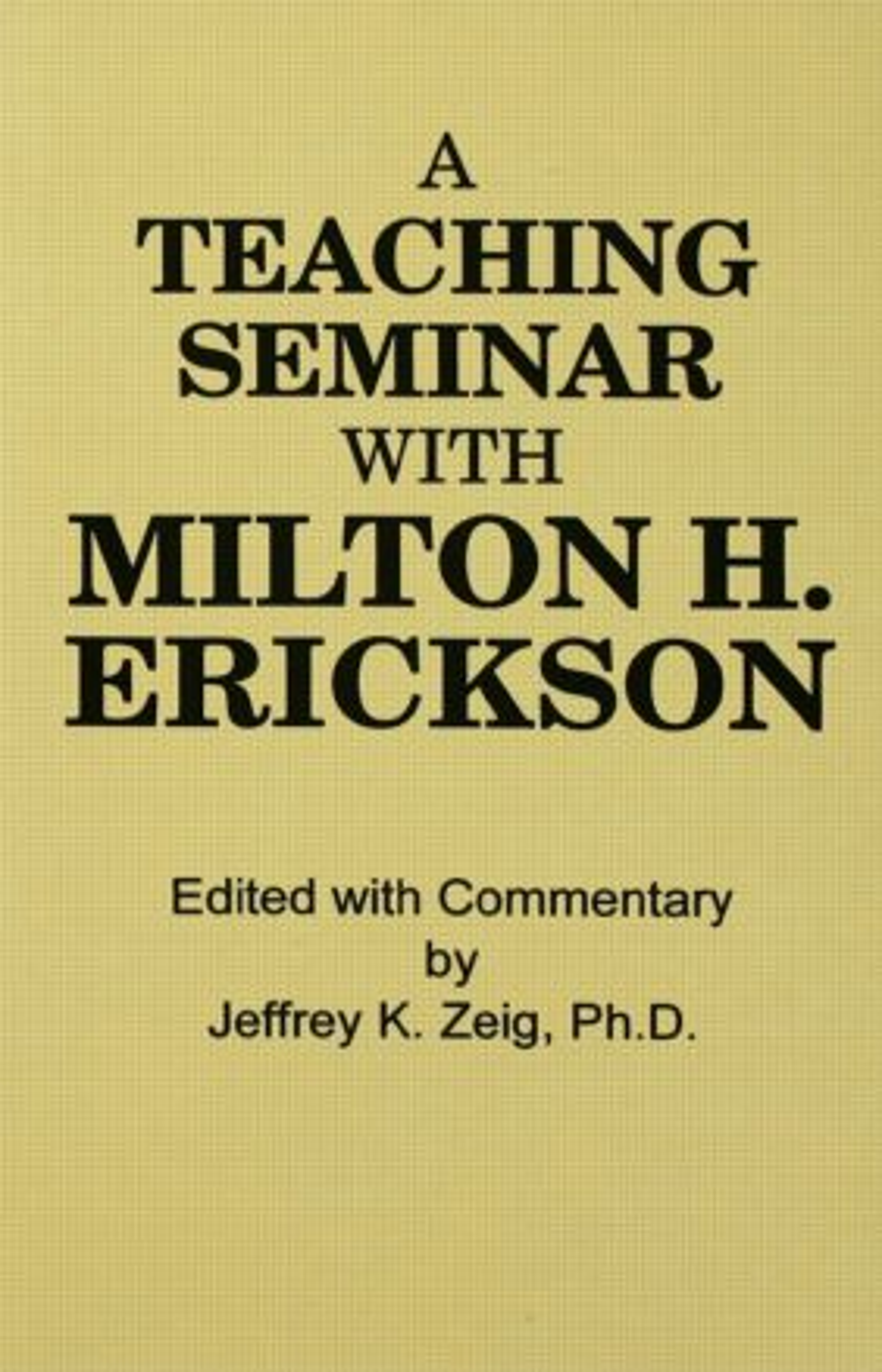 Teaching Seminar With Milton H. Erickson (Hardback) book cover