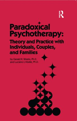 Paradoxical Psychotherapy: Theory & Practice With Individuals Couples & Families (Hardback) book cover