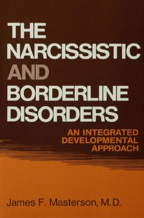 The Narcissistic and Borderline Disorders: An Integrated Developmental Approach (Hardback) book cover