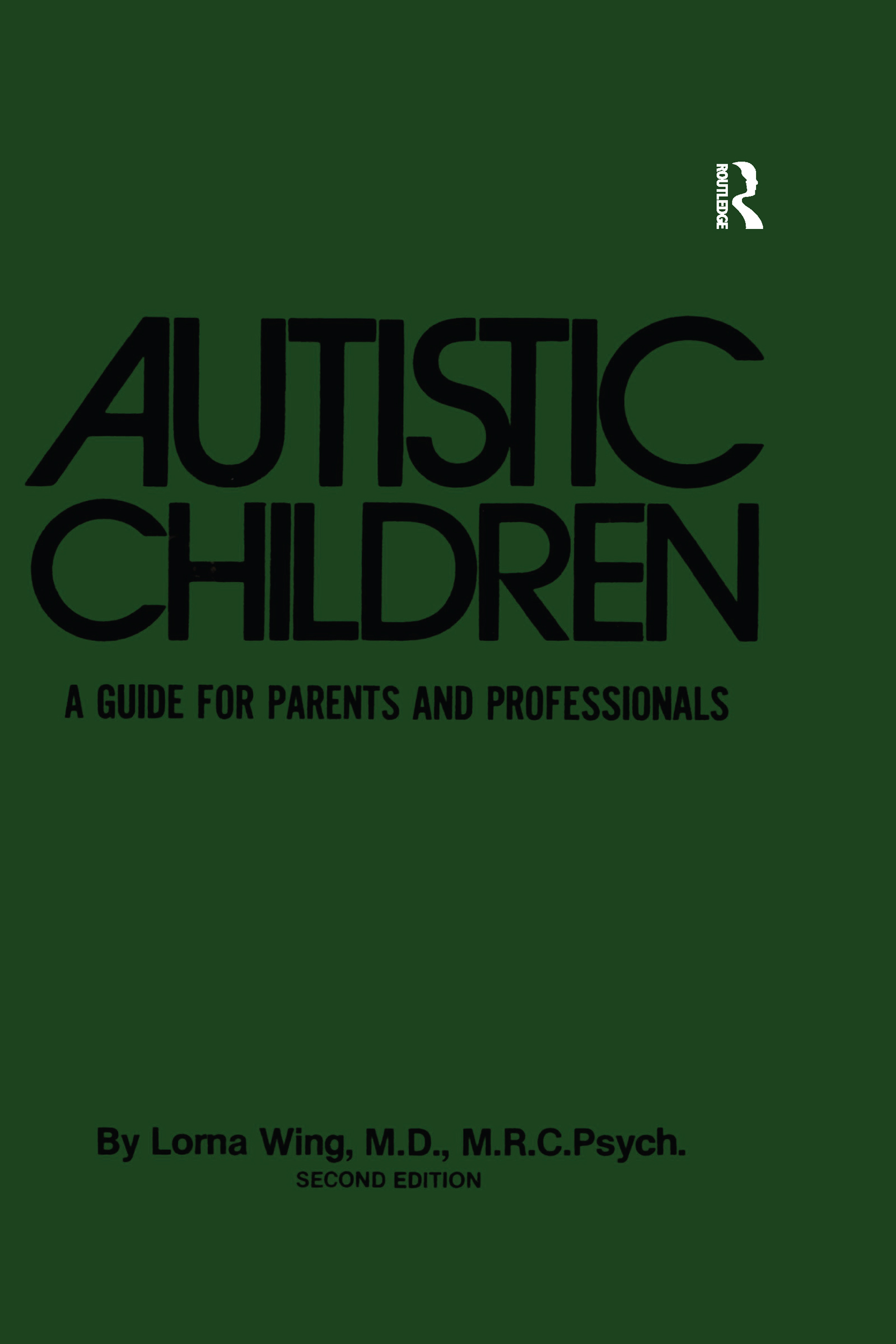 Autistic Children: A Guide For Parents & Professionals, 2nd Edition (Paperback) book cover