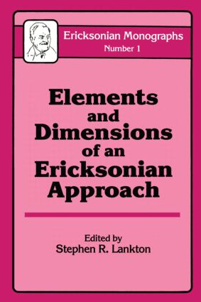 Elements And Dimensions Of An Ericksonian Approach (Hardback) book cover