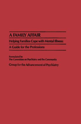 A Family Affair: Helping Families Cope with Mental Illness: A Guide for the Professions, 1st Edition (Hardback) book cover