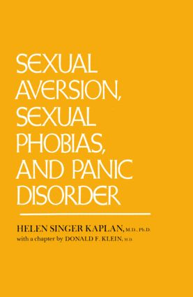 Sexual Aversion And Sexual Phobias And Panic Disorders: 1st Edition (Hardback) book cover