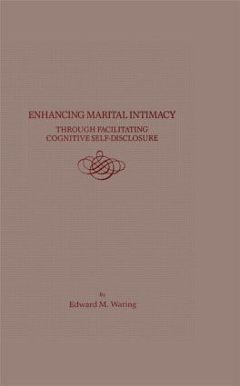 Enhancing Marital Intimacy Through Facilitating Cognitive Self Disclosure: 1st Edition (Hardback) book cover
