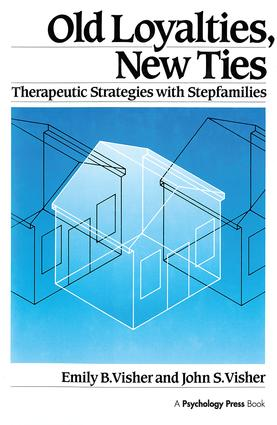 Old Loyalties, New Ties: Therapeutic Strategies with Stepfamilies (Hardback) book cover