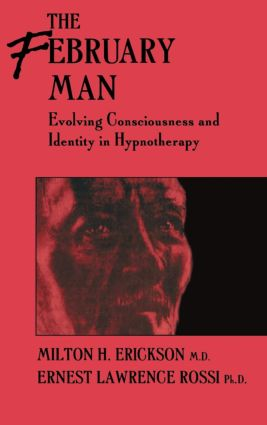 The February Man: Evolving Consciousness and Identity in Hypnotherapy (Hardback) book cover
