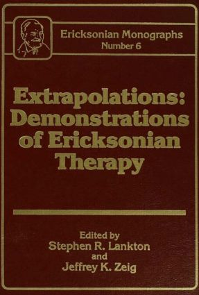 Extrapolations: Demonstrations Of Ericksonian Therapy : Ericksonian Monographs 6 (Hardback) book cover
