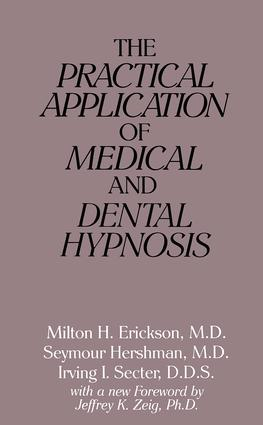 The Practical Application of Medical and Dental Hypnosis (Paperback) book cover