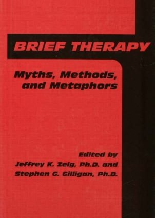 Brief Therapy: Myths, Methods, And Metaphors (Hardback) book cover