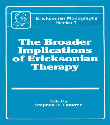 Broader Implications Of Ericksonian Therapy (Hardback) book cover