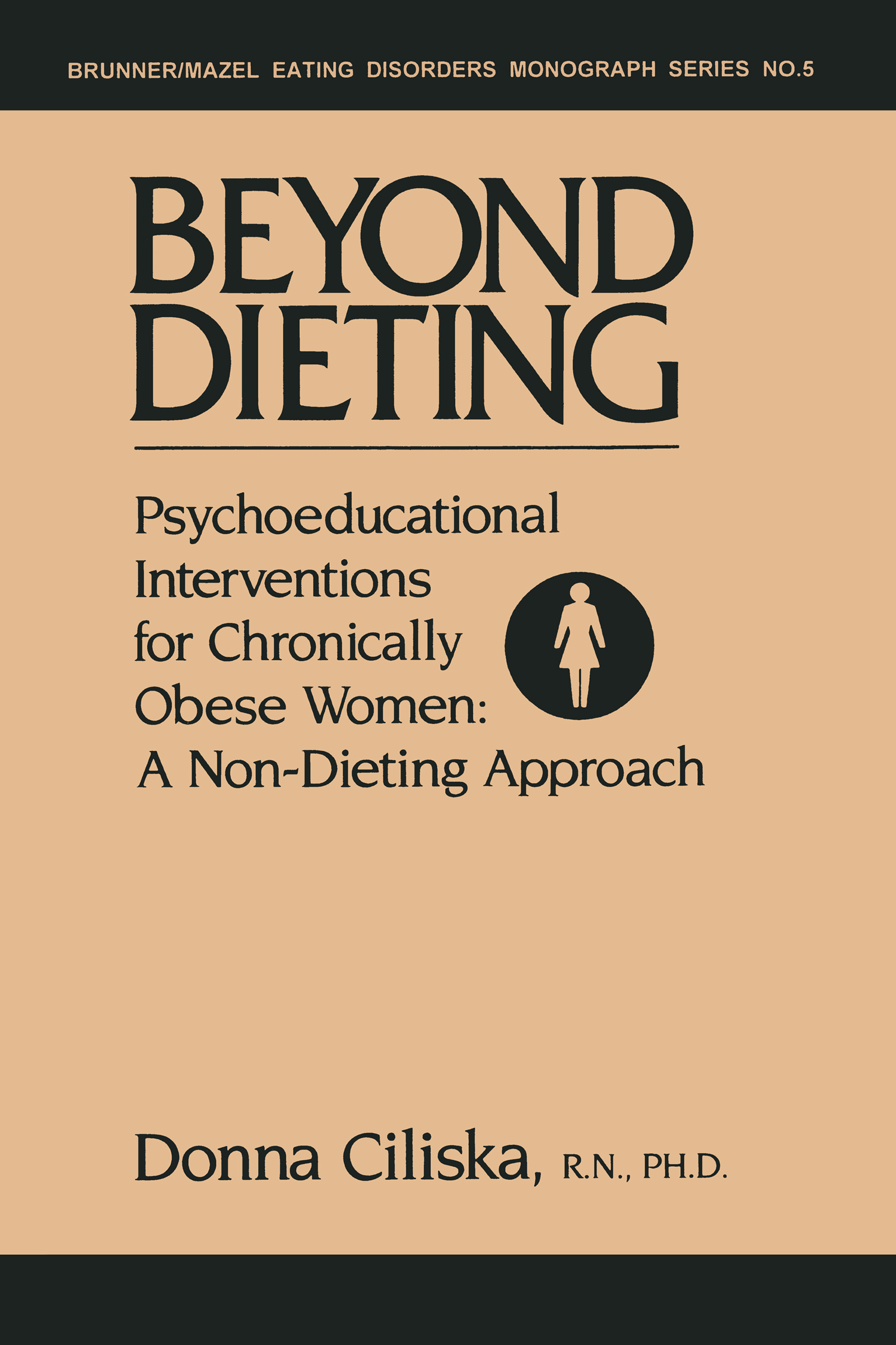 Beyond Dieting: Psychoeducational Interventions For Chronically Obese Women, 1st Edition (Hardback) book cover