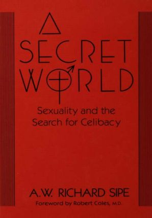 A Secret World: Sexuality And The Search For Celibacy (Hardback) book cover