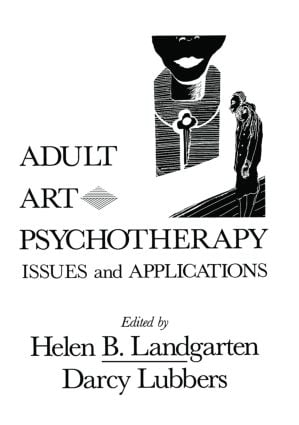 Adult Art Psychotherapy: Issues And Applications (Hardback) book cover