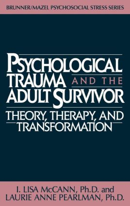 Psychological Trauma And Adult Survivor Theory: Therapy And Transformation, 1st Edition (Hardback) book cover