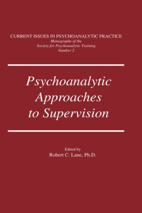 Psychoanalytic Approaches To Supervision: 1st Edition (Hardback) book cover