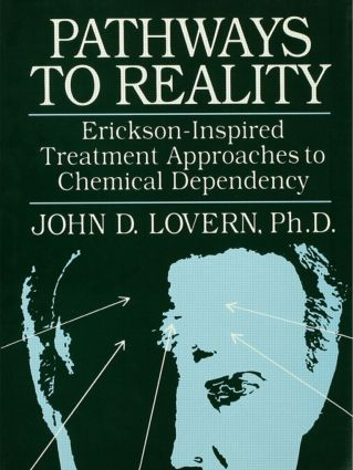 Pathways To Reality: Erickson-Inspired Treatment Aproaches To Chemical dependency: 1st Edition (Hardback) book cover
