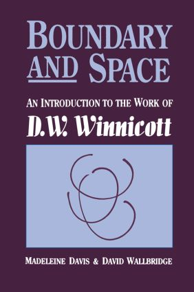 Boundary And Space: An Introduction To The Work of D.W. Winnincott, 1st Edition (Paperback) book cover