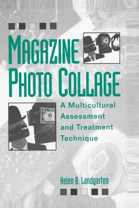 Magazine Photo Collage: A Multicultural Assessment And Treatment Technique (Hardback) book cover