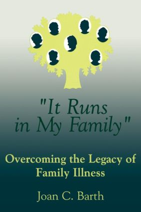 It Runs In My Family: Illness As A Family Legacy, 1st Edition (Paperback) book cover