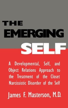 The Emerging Self: A Developmental,.Self, And Object Relatio: A Developmental Self & Object Relations Approach To The Treatment Of The Closet Narcissistic Disorder of the Self, 1st Edition (Paperback) book cover