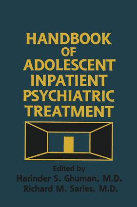 Handbook Of Adolescent Inpatient Psychiatric Treatment: 1st Edition (Hardback) book cover