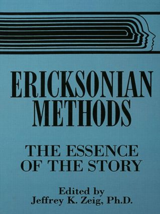Ericksonian Methods: The Essence Of The Story (Hardback) book cover